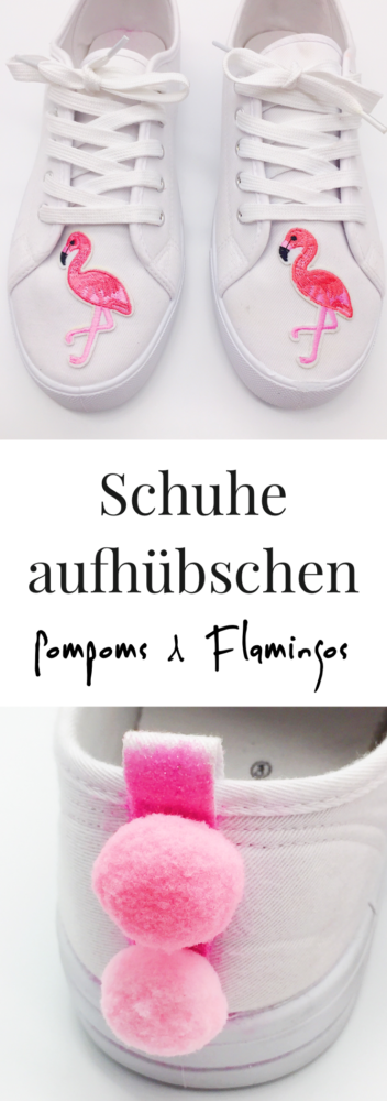 upcycling ideen f r kleidung schuhe mit flamingo patches und pompoms happy dings happiness. Black Bedroom Furniture Sets. Home Design Ideas