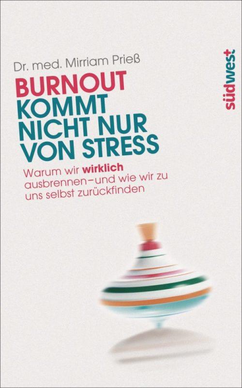 Buch Burnout kommt nicht nur von Stress von Mirriam Priess