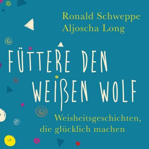 Fuettere den weissen Wolf von Ronald Schweppe