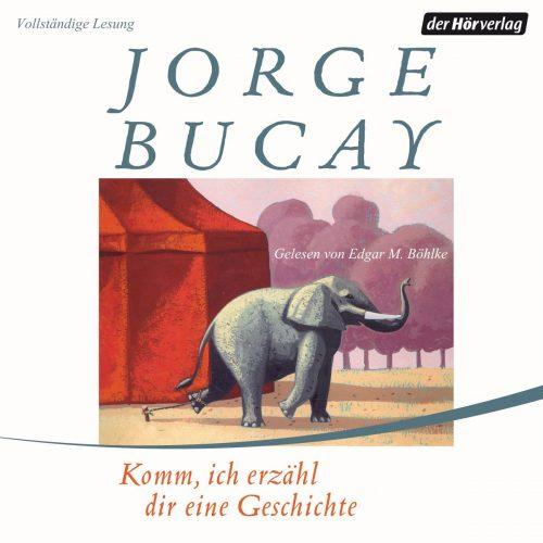 Komm ich erzaehl dir eine Geschichte von Jorge Bucay