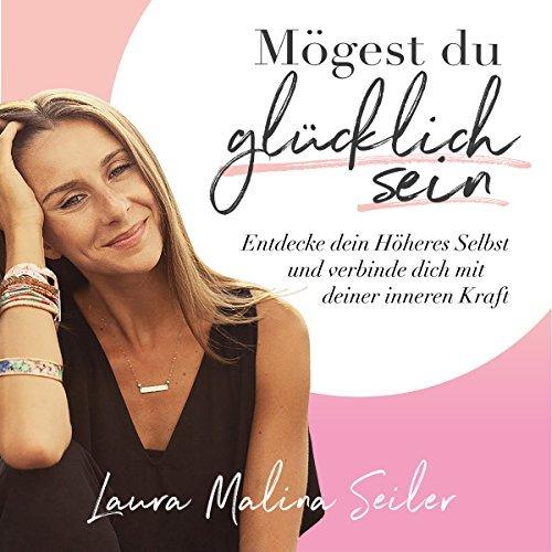 Mögest Du glücklich sein von Laura Malina Seiler