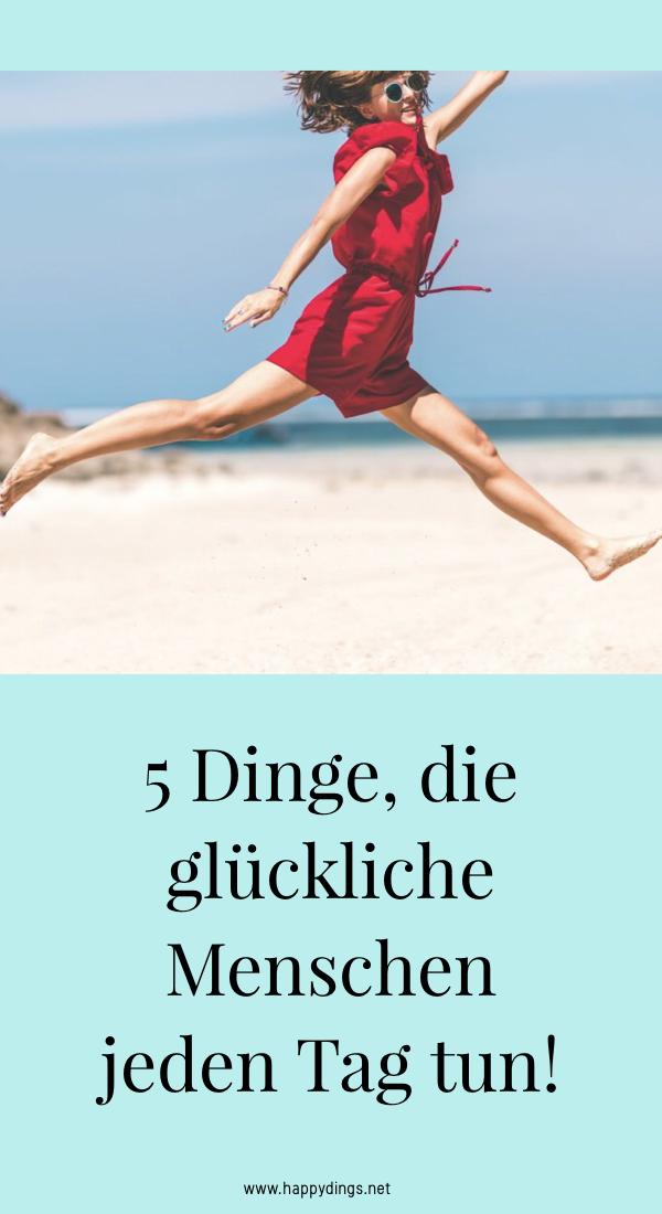 5 Dinge, die glückliche Menschen jeden Tag tun