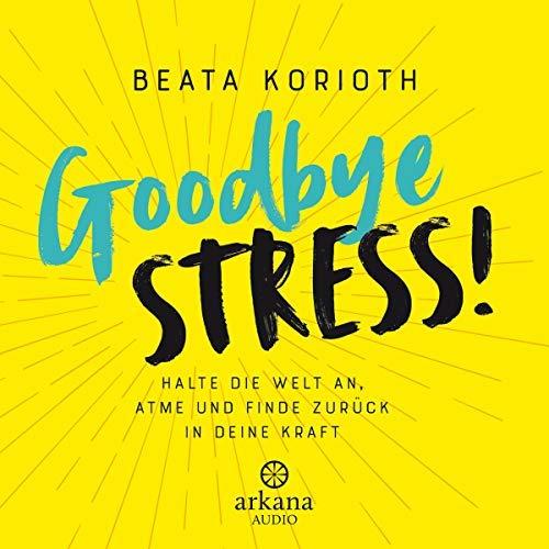 Hörbücher gegen Stress: Goodbye Stress