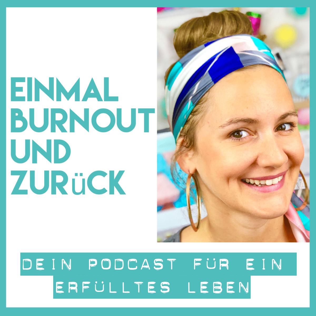 Podcast Einmal Burnout und zurück