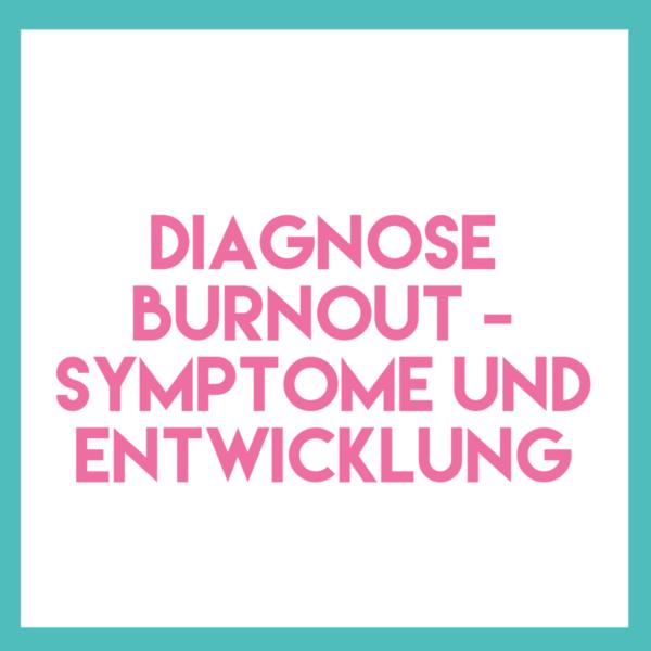 Podcast Folge 1: Diagnose Burnout -Symptome und Entwicklung